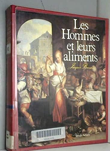 9782201016219: Les hommes et leurs aliments: Esquisse d'une histoire écologique et ethnologique de l'alimentation humaine (French Edition)