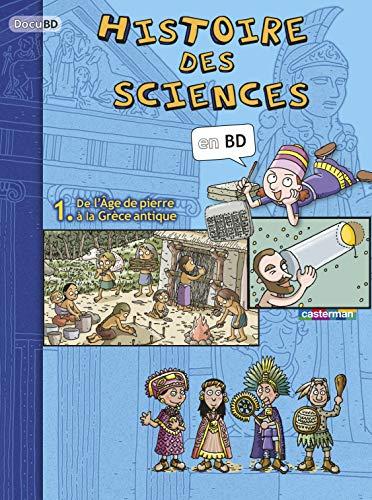 9782203002104: Histoire des sciences en BD 1 : De l'�ge de pierre � la Gr�ce Antique