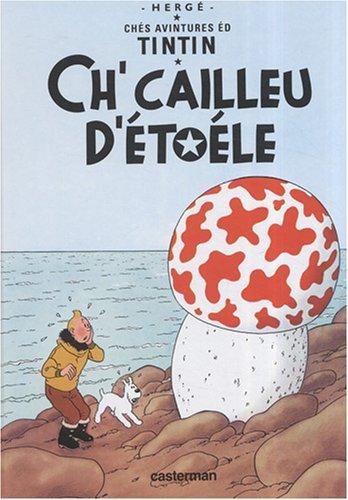 9782203002722: Les Aventures de Tintin : Ch'cailleu d'étoéle (L'Etoile mystérieuse) (French Edition)