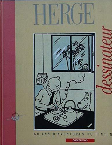 9782203004047: Herge dessinateur / 60 ans d'aventures de tintin / [exposition, musee d'ixelles, 23 decembre 1988-15