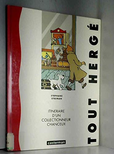 9782203004061: Tout Hergé: Itinéraire d'un collectionneur chanceux (French Edition)