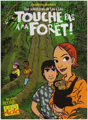 9782203007635: Les Aventures de Léo et Léa, Tome 1 : Touche pas à ma forêt !
