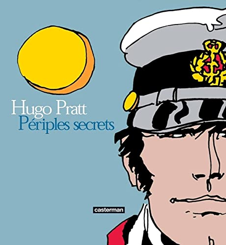 Périples secrets : Techniques mixtes : 1950-1995: Hugo Pratt, Patrizia Zanotti, Thierry ...