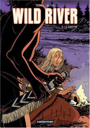 9782203015593: Wild River, Tome 2 : La captive