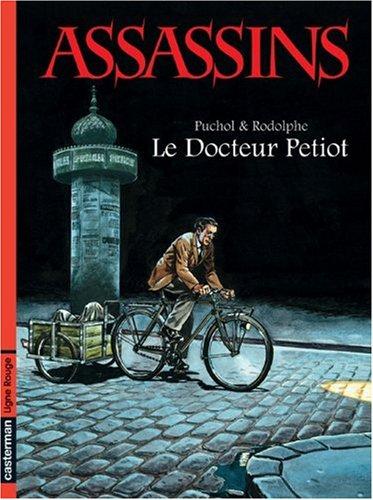 Assassins, Tome 1 : Le Docteur Petiot: Puchol, Jeanne, Rodolphe