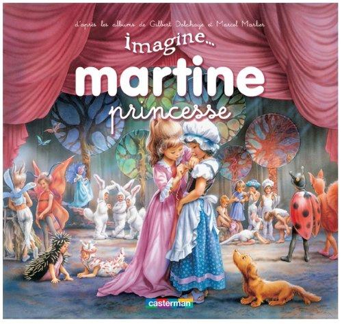 Martine princesse: MARCEL MARLIER GILBERT