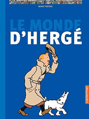 Le monde d'Hergé: Beno�t Peeters, Herge
