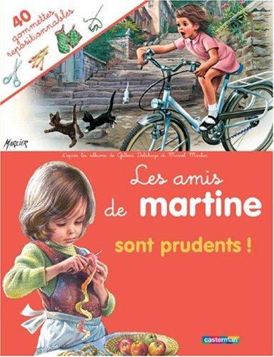 Les amis de Martine sont prudents !: Marcel Marlier; Gilbert