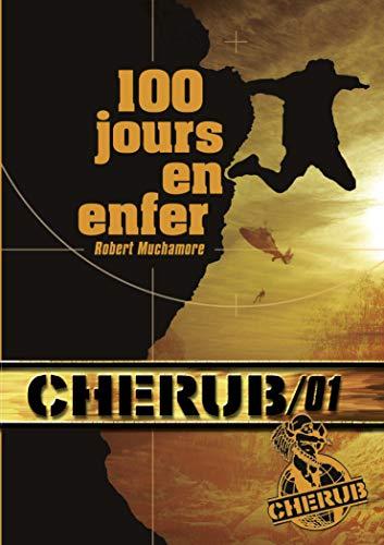 CHÉRUB MISSION T.01 : 100 JOURS EN ENFER (POCHE): MUCHAMORE ROBERT KILGORE