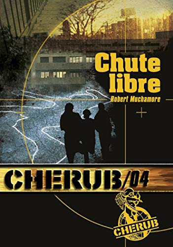 9782203020672: Cherub 4/Chute Libre (French Edition)