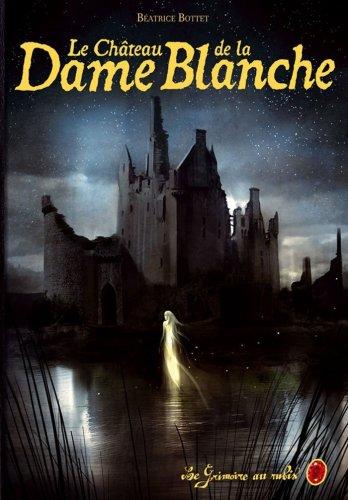 9782203020832: Le grimoire au rubis cycle 3, Tome 2 : Le château de la Dame Blanche