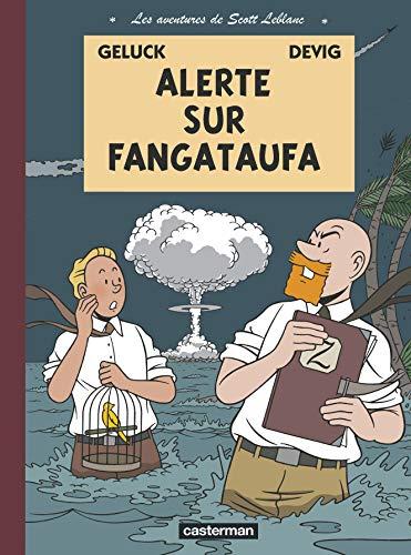 9782203022720: Les aventures de Scott Leblanc, Tome 1 : Alerte sur Fangataufa