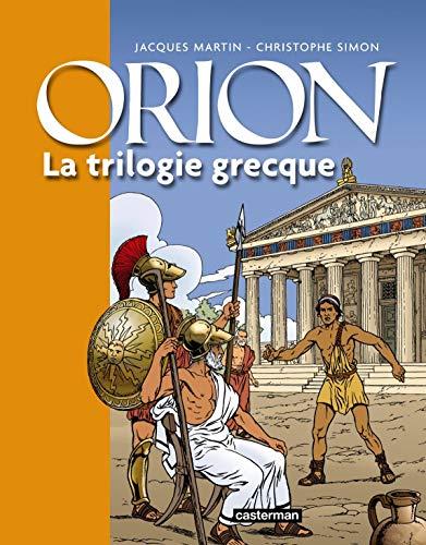 Orion : La trilogie grecque : Le lac sacré ; Le Styx ; Le pharaon: CHRISTOPHE SIMON JACQUES MARTIN