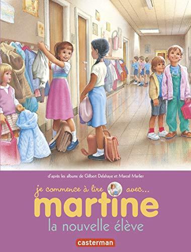 9782203024229: Je Commence a Lire Avec Martine: La Nouvelle Eleve (French Edition)