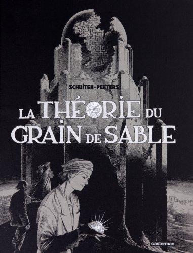La théorie du grain de sable: Benoît Peeters, François Schuiten