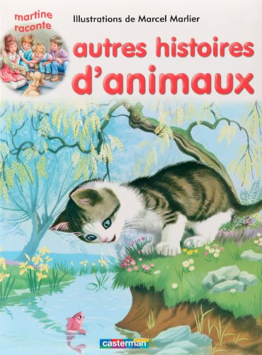 Les Recueils De Martine: Autres Histoires D'animaux (French Edition) (9782203024755) by GILBERT DELAHAYE MARCEL MARLIER