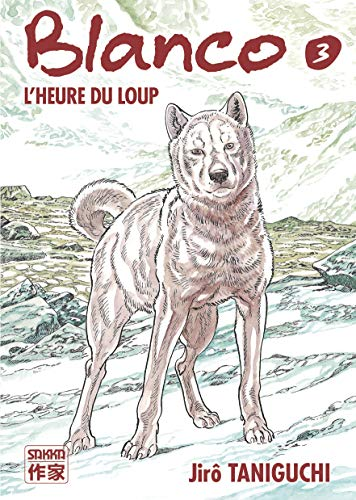 9782203028821: Blanco, Tome 3 : L'heure du loup