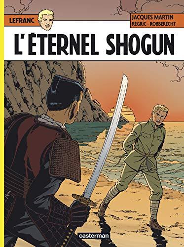 LEFRANC T.23 : L'ÉTERNEL SHOGUN: MARTIN JACQUES