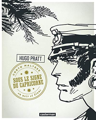 CORTO MALTESE T.03 : SOUS LE SIGNE DU CAPRICORNE (NOIR ET BLANC) N.E.: PRATT HUGO