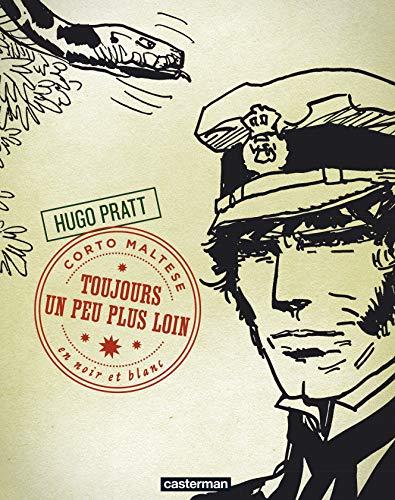 """Corto Maltese t.4 ; toujours un peu plus loin"": Hugo Pratt"