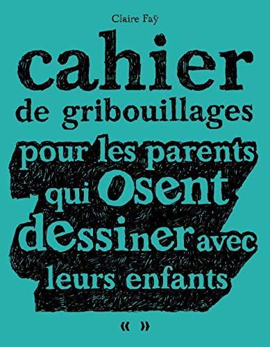 9782203033870: Cahier de gribouillages pour les parents qui osent dessiner avec leurs enfants