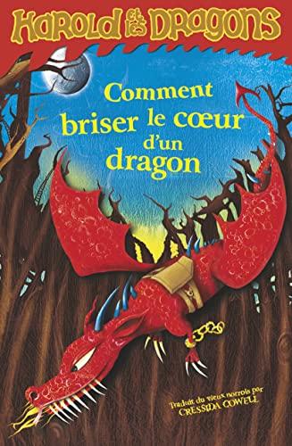 9782203035164: Harold et les dragons, tome 7 : Comment briser le coeur d'un dragon