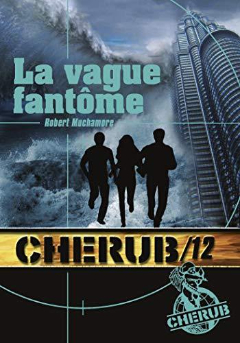 CHERUB MISSION T.12 : LA VAGUE FANTÔME (POCHE): MUCHAMORE ROBERT