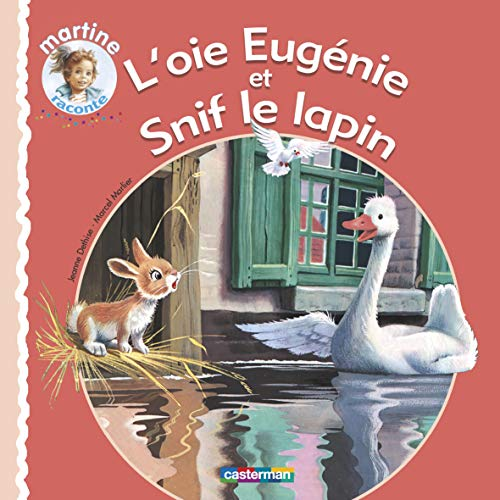 9782203037823: Martine Raconte...: L'oie Eugenie Et Snif Le Lapin (French Edition)
