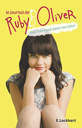 9782203045156: Le journal de Ruby Oliver : Pas très rond dans ma tête