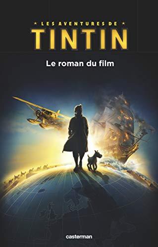 9782203047600: Les aventures de Tintin - Le Roman du Film (French Edition)