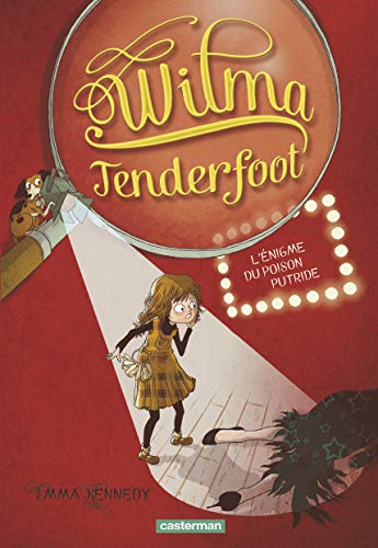 L'?nigme du poison putride (Wilma Tenderfoot t.2): Emma Kennedy