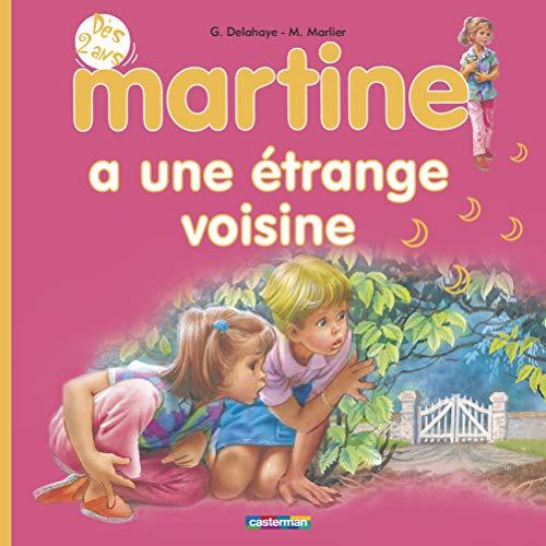 MARTINE A UNE ÉTRANGE VOISINE T.07: DELAHAYE GILBERT