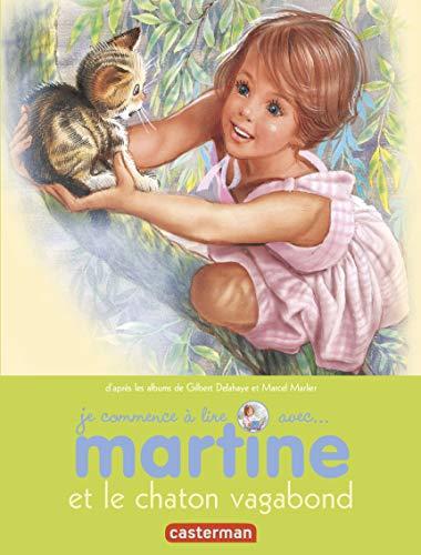 JE COMMENCE À LIRE AVEC MARTINE T.26 : MARTINE ET LE CHATON VAGABOND: DELAHAYE GILBERT