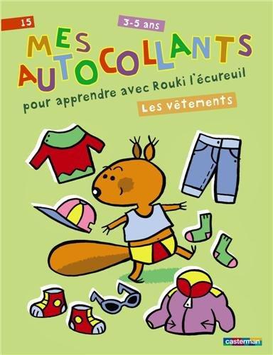 9782203050976: Mes autocollants pour apprendre avec Rouki l'écureuil : Les vêtements