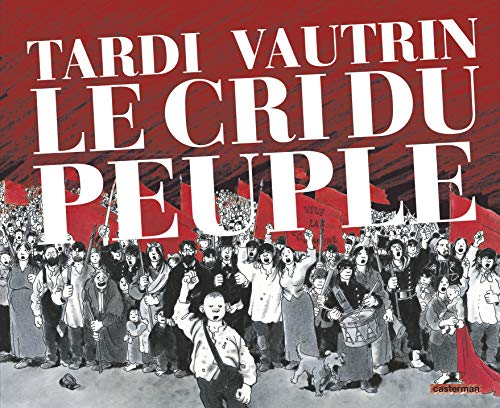 le cri du peuple ; intégrale: Tardi