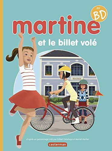NOUVELLES AVENTURES DE MARTINE (LES) T.04 : MARTINE ET LE BILLET VOLÉ: DELAHAYE GILBERT