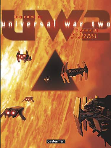 9782203058620: Universal War Two, Tome 1 : Le temps du désert