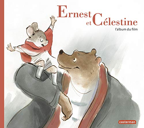 Ernest et C?lestine : L'album du film: Casterman