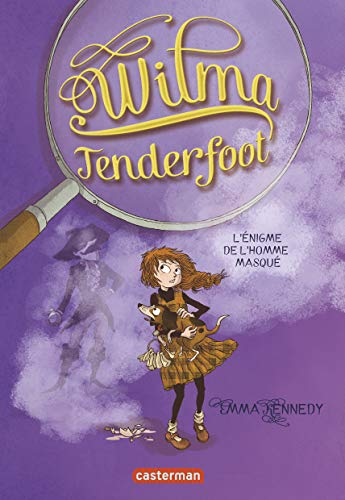Wilma Tenderfoot, Tome 4 : L'énigme de: Kennedy, Emma