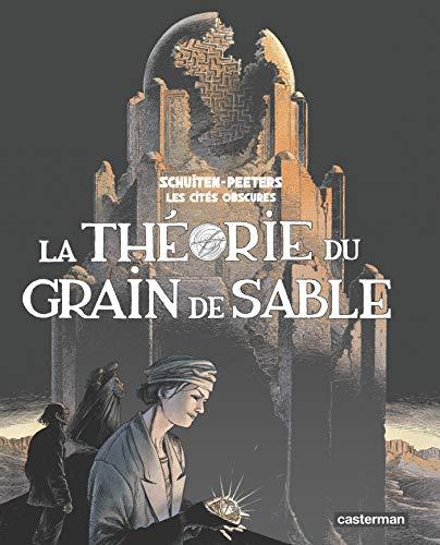 Théorie du grain de sable int 2013: Benoît Peeters, François Schuiten