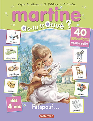 Martine patapouf (as-tu trouve?) t10 (Martine as-tu: Gilbert Delahaye; Marcel