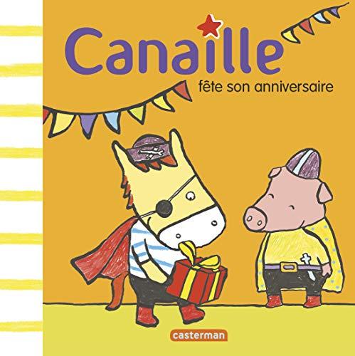 CANAILLE FÊTE SON ANNIVERSAIRE T.04: JADOUL �MILE