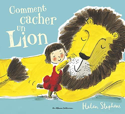 COMMENT CACHER UN LION: STEPHENS HELEN