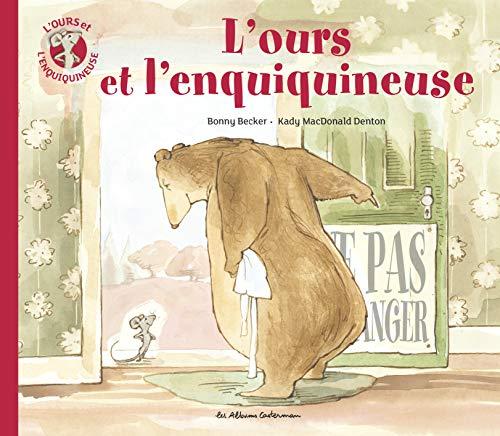 OURS ET L'ENQUIQUINEUSE (L') T.01: BECKER BONNY