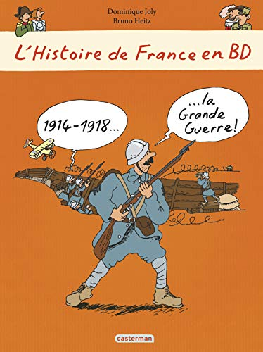 HISTOIRE DE FRANCE EN BD (L') T.04 : 1914-1918 LA GRANDE GUERRE: JOLY DOMINIQUE