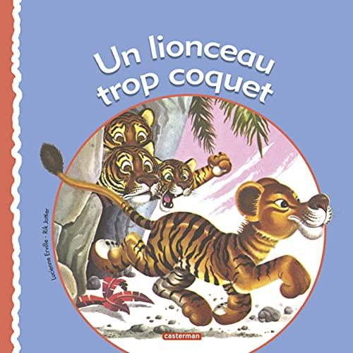9782203077010: Un lionceau trop coquet