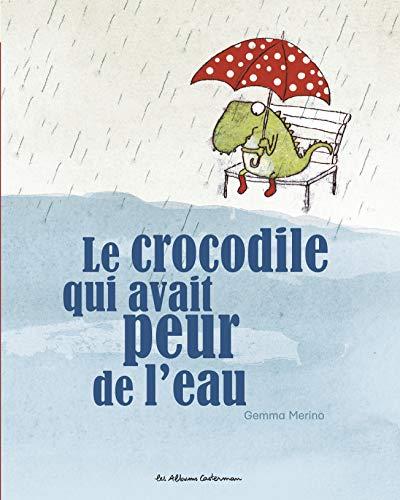 9782203077058: Le crocodile qui avait peur de l'eau