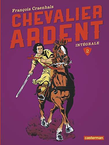 Chevalier ardent, intégrale t.2