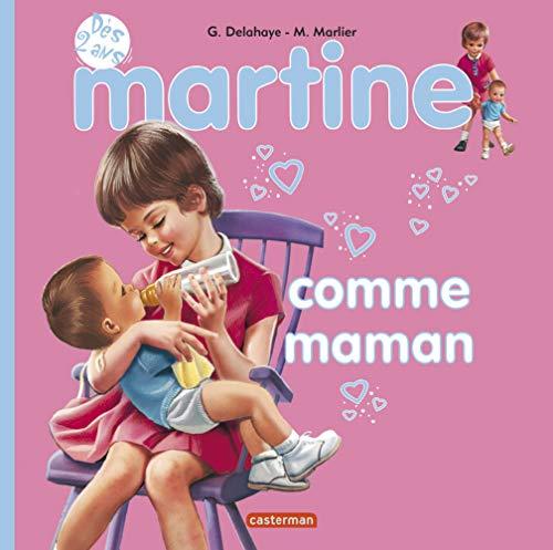 MARTINE COMME MAMAN T.14: DELAHAYE GILBERT