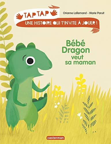 BÉBÉ DRAGON VEUT SA MAMAN T.03: LALLEMAND ORIANNE